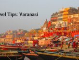 Travel Tips for a first time visitor to holy place Varanasi