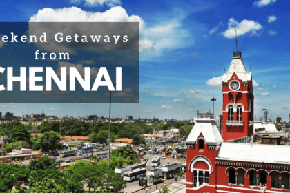 Break The Monotony With These 5 Weekend Getaways From Chennai