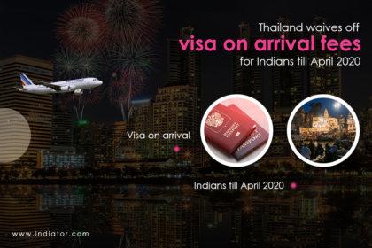 Visa On Arrival Fees Absolved For Indians Till April 2020