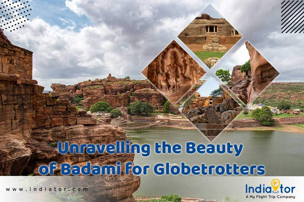 Unravelling the Beauty of Badami for Globetrotters